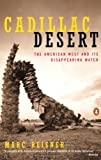 img - for Cadillac Desert: The American West and Its Disappearing Water, Revised Edition by Reisner, Marc (1993) Paperback book / textbook / text book