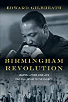 Birmingham Revolution: Martin Luther King Jr.'s Epic Challenge to the Church