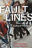 img - for Fault Lines: Tort Law as Cultural Practice (The Cultural Lives of Law) book / textbook / text book