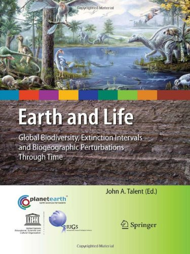 Earth And Life: Global Biodiversity, Extinction Intervals And Biogeographic Perturbations Through Time (International Year Of Planet Earth)