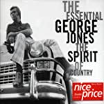 The Essential George Jones: The Spiri...