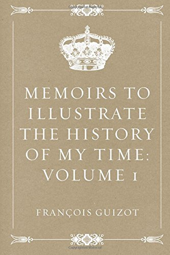 memoirs-to-illustrate-the-history-of-my-time-volume-1