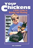 51uEgNven5L. SL160  Your Chickens: A Childs Guide to Raising and Showing