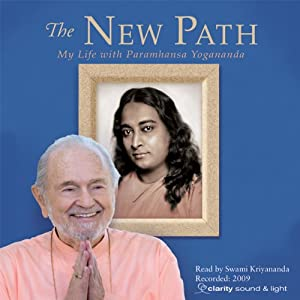The New Path: My Life with Paramhansa Yogananda | [ Swami Kriyananda]