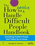 img - for The How to Handle Difficult People Handbook book / textbook / text book