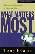What Matters Most: Four Absolute Necessities…