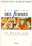Histoire des femmes. Tome II. Le Moyen Age (French Edition) (2259023762) by Duby, Georges
