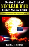 img - for On the Brink of Nuclear War: Cuban Missile Crisis - Soviet Union, Cuba and the United States book / textbook / text book