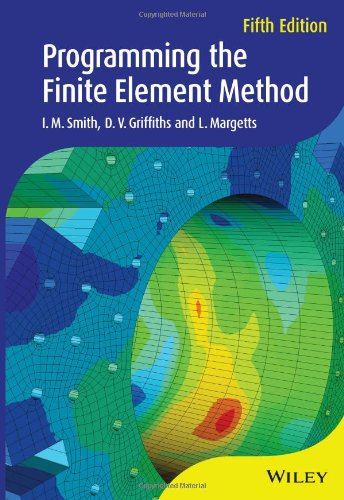 Programming the Finite Element Method (Wiley Series in Computational Mechanics)