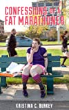 img - for Confessions of a Fat Marathoner book / textbook / text book