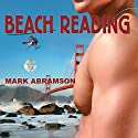 Beach Reading: Beach Reading, Book 1 (       UNABRIDGED) by Mark Abramson Narrated by Roy Wells