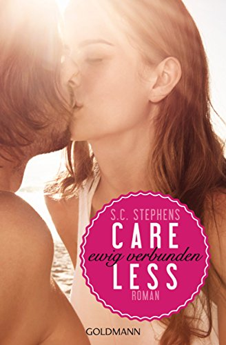 S.C. Stephens - Careless: Ewig verbunden - (Thoughtless 3) - Roman