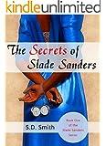 The Secrets of Slade Sanders (The Slade Sanders Series Book 1)