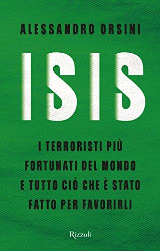 ISIS I terroristi più fortunati del mondo e tutto ciò che è stato fatto per favorirli PDF