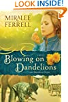 Blowing on Dandelions: A Novel (Love...