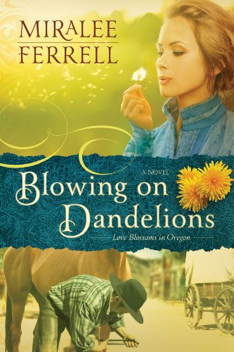Free Kindle Book : Blowing on Dandelions: A Novel (Love Blossoms in Oregon Series Book 1)