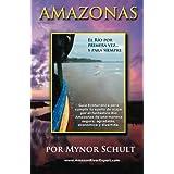 Amazonas El Río por Primera Vez...: y Para Siempre: 3