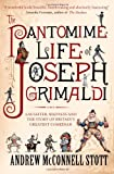 img - for The Pantomime Life of Joseph Grimaldi: Laughter, Madness and the Story of Britain's Greatest Comedian book / textbook / text book