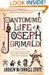 The Pantomime Life of Joseph Grimaldi...