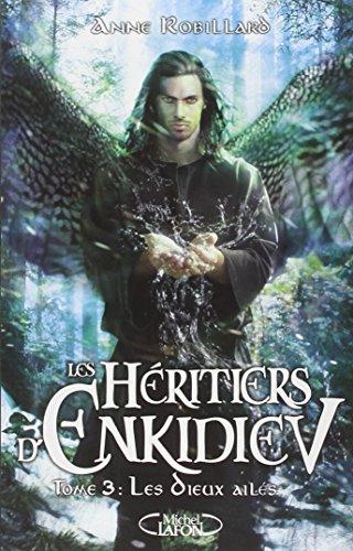 Les Héritiers d'Enkidiev tome 3: Les dieux ailés