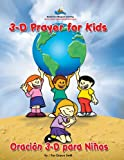 3D Prayer for Kids/ Oraccions 3D Para Ninos (The SonShip Series) (Spanish Edition)
