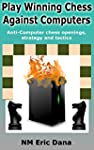 Play winning chess against computers:...