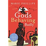 Gods Behaving Badlyby Marie Phillips