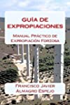 Gu�a de Expropiaciones: Manual Pr�cti...