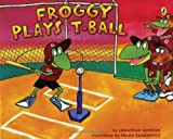 Froggy Plays T-ball (0142413046) by London, Jonathan