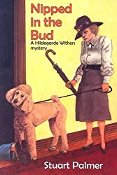 Nipped In The Bud (A Hildegarde Withers Mystery)
