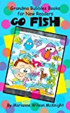 Go Fish (Grandma Bubbles Books for New Readers)