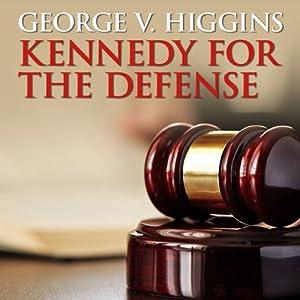 Kennedy for the Defense | [George V. Higgins]