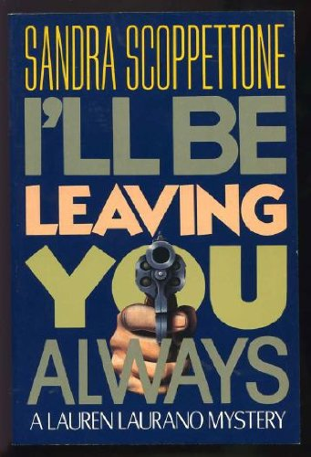 I&#39;ll Be Leaving You Always: A Lauren Laurano Mystery