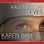 Kaleidoscope Eyes | Karen Ball