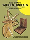 Easy-To-Make Wooden Sundials: Instructions and Plans for Five Projects