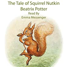 The Tale of Squirrel Nutkin Audiobook by Beatrix Potter Narrated by Emma Messenger