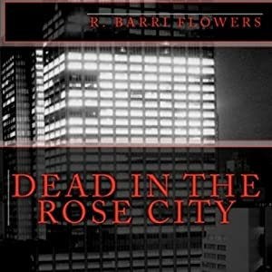 Dead in the Rose City: A Dean Drake Mystery | [R. Barri Flowers]