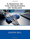 img - for A Manual of the Operations of Surgery book / textbook / text book