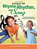 img - for A Feast of Rhyme, Rhythm, and Song - Developing Phonemic Awareness through Music book / textbook / text book