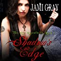 Shadow's Edge: The Kyn Kronicles, Book 1 Audiobook by Jami Gray Narrated by Ingrid Pedersen