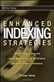 Enhanced indexing strategies:utilizing futures and options to achieve higher performance