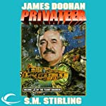 The Privateer: Flight Engineer, Book 2 (       UNABRIDGED) by James Doohan, S. M. Stirling Narrated by Jonathan McClain