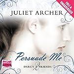 Persuade Me | Juliet Archer