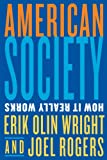 American Society: How It Really Works (039393067X) by Wright, Erik Olin