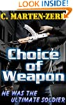 Choice of Weapon - Action Adventure