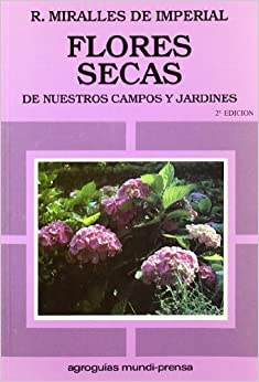Flores secas de nuestros campos y jardines 9788471145482 for Plantas decorativas amazon