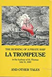 img - for The Burning Of A Pirate Ship LA TROMPEUSE In The Harbor Of St. Thomas July 31, 1683 book / textbook / text book