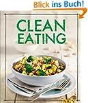 Clean Eating: Das Kochbuch (Iss Dich...