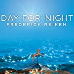 Day for Night: A Novel   Frederick Reiken