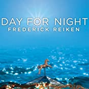 Day for Night: A Novel | [Frederick Reiken]